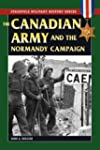 The Canadian Army and the Normandy Ca...