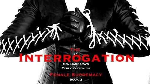 the-interrogation-ms-barbaras-exploratoin-of-female-supremacy-english-edition
