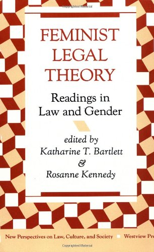 Feminist Legal Theory: Readings In Law And Gender (New Perspectives...