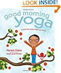 Good Morning Yoga: A Pose-by-Pose Wak...