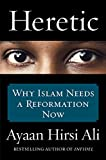 img - for Heretic: Why Islam Needs a Reformation Now book / textbook / text book