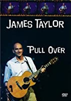 James Taylor: Pull Over [DVD]