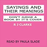 Sayings and Their Meanings: Don't Judge a Book by Its Cover | R J Clarke