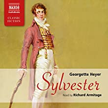 Sylvester | Livre audio Auteur(s) : Georgette Heyer Narrateur(s) : Richard Armitage