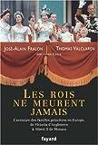 echange, troc José-Alain Fralon, Thomas Valclaren, Linda Caille - Les rois ne meurent jamais : L'aventure des familles princières en Europe, de Victoria d'Angleterre à Albert II de Monaco