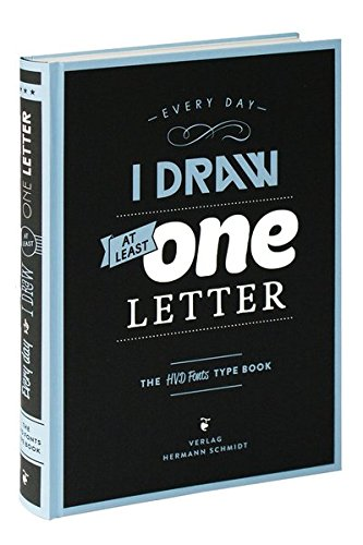 every-day-i-draw-at-least-one-letter-the-hvd-fonts-type-book