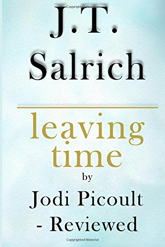 Leaving Time: A Novel by Jodi Picoult - Reviewed