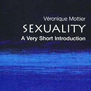Sexuality: A Very Short Introduction | [Veronique Mottier]