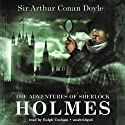 The Adventures of Sherlock Holmes Audiobook by Arthur Conan Doyle Narrated by Ralph Cosham