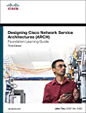 Designing Cisco Network Service Architectures (ARCH) Foundation Learning Guide: (CCDP ARCH 642-874) (3rd Edition)