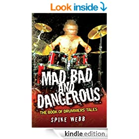 Mad, Bad and Dangerous - The Book of Drummers' Tales