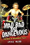 Mad, Bad and Dangerous - The Book of Drummers