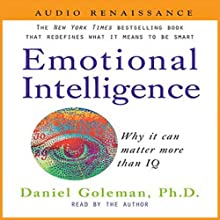 Emotional Intelligence (       UNABRIDGED) by Daniel Goleman, Ph.D. Narrated by Barrett Whitener