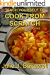 Teach Yourself to Cook From Scratch W...