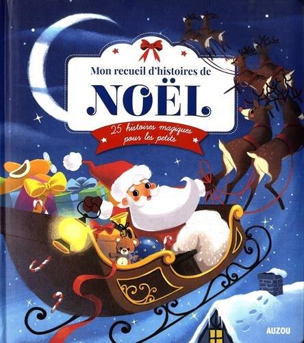 Mon recueil d'histoires de Noël : 25 histoires magiques pour les petits
