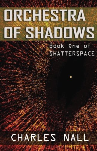 Orchestra of Shadows (Shatterspace) (Volume 1)