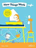How Things Work: Facts and fun, questions and answers, things to make and do