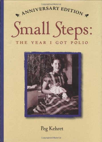 Small Steps: The Year I Got Polio (Anniversary Edition)