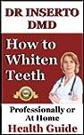 How To Whiten Teeth: Dr. Inserto Shar...