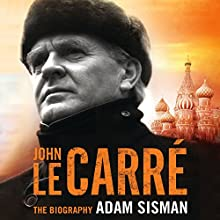 John le Carré: The Biography Audiobook by Adam Sisman Narrated by Michael Jayston