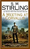 A Meeting at Corvallis: A Novel of the Change (Change Series)