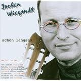 Jochen Wiegandt - Schön Langsam
