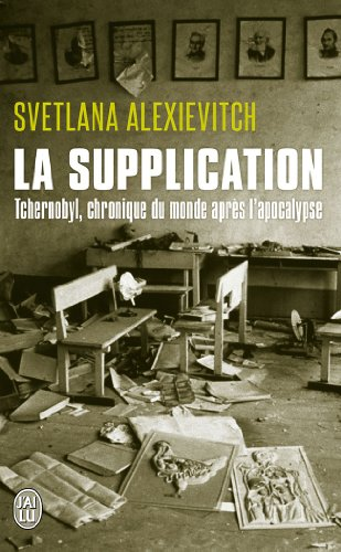 La Supplication : Tchernobyl, chronique du monde après l'apocalypse