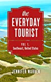 the Everyday Tourist: Vol. 1 - Southeast, United States