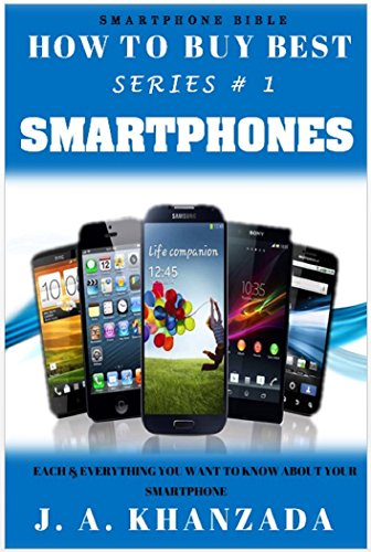 smartphones-each-everything-you-want-to-know-about-your-smartphone-how-to-buy-best-1-english-edition