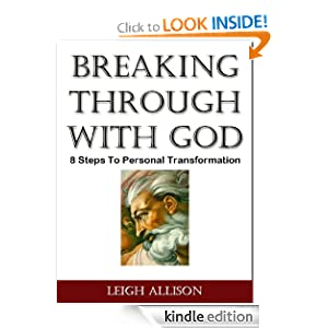 Breaking Through With God - 8 Steps To Personal Transformation (The Breakthrough Series)