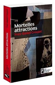Mortelles Attractions par Yves-Daniel Crouzet