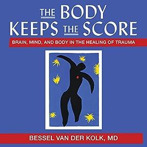 Brain, Mind, and Body in the Healing of Trauma - Bessel Van der Kolk, M.D.