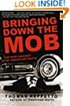 Bringing Down the Mob: The War Agains...