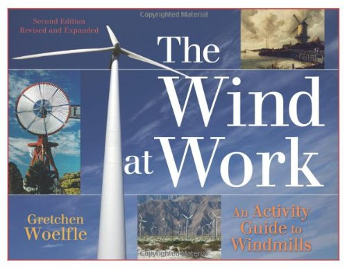The Wind At Work: An Activity Guide To Windmills