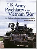 img - for US Army Psychiatry in the Vietnam War: New Challenges in Extended Counterinsurgency Warfare (Textbooks of Military Medicine) book / textbook / text book