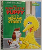 The Poky Little Puppy Comes to Sesame Street (Little Golden Storybook) (0307161145) by Brannon, Tom