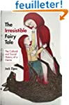 The Irresistible Fairy Tale - The Cul...