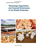 img - for Technology, Organization, and Financial Performance in U.S. Broiler Production book / textbook / text book