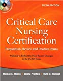img - for Critical Care Nursing Certification (text only) 6th (Sixth) edition by T. Ahrens,D. Prentics,R.Kleinpell book / textbook / text book