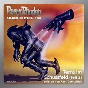 Terra im Schussfeld - Teil 3 (Perry Rhodan Silber Edition 123) Hörbuch
