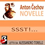 Novelle di Cechov: SST!... | Anton Cechov