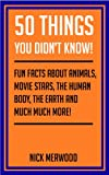 50 Things you didnt know - Fun facts for everyone (50 things you didnt know, fun facts, trivia)