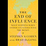 img - for The End of Influence: What Happens When Other Countries Have the Money book / textbook / text book