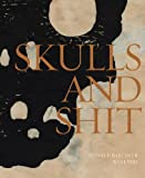 Donald Baechler & Wes Lang: Skulls and Shit