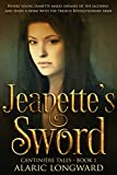 img - for Jeanette's Sword: Story of Napoleonic Wars (The Soldier and the Spy Chronicles, Tales of Historical Adventure and Romance - Book 1) book / textbook / text book