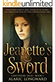 Jeanette's Sword: A Story of The French Revolution and Napoleonic Wars (Cantiniere Tales Book 1)