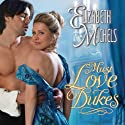 Must Love Dukes: Tricks of the Ton, Book 1 (       UNABRIDGED) by Elizabeth Michels Narrated by Alison Larkin