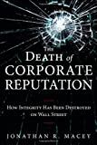 img - for The Death of Corporate Reputation: How Integrity Has Been Destroyed on Wall Street (Applied Corporate Finance) book / textbook / text book
