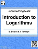 Understanding Math - Introduction to Logarithms