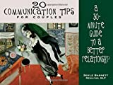 img - for 20 Communication Tips for Couples: A 30-Minute Guide to a Better Relationship by Doyle Barnett (1995-08-28) book / textbook / text book